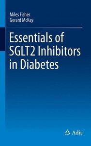 Essentials of SGLT2 Inhibitors in Diabetes