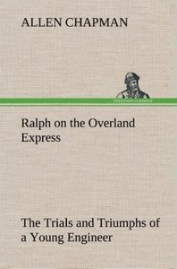 Ralph on the Overland Express The Trials and Triumphs of a Young