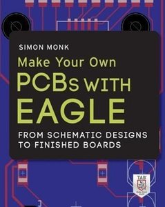 Make Your Own PCBs with EAGLE: From Schematic Designs to Finishe