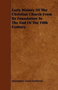 Early History of the Christian Church from Its Foundation to the