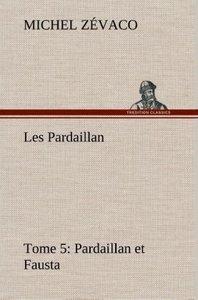 Les Pardaillan - Tome 05, Pardaillan et Fausta