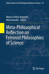Meta-Philosophical Reflection on Feminist Philosophies of Scienc