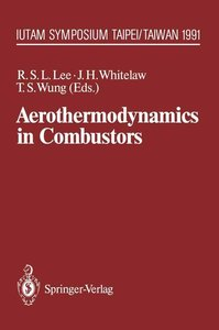 Aerothermodynamics in Combustors