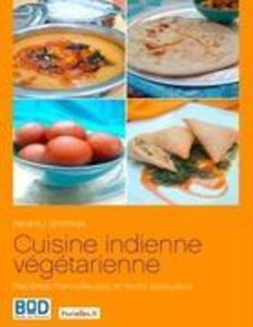Cuisine indienne végétarienne : recettes merveilleuses et récits