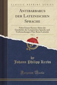 Antibarbarus der Lateinischen Sprache, Vol. 2