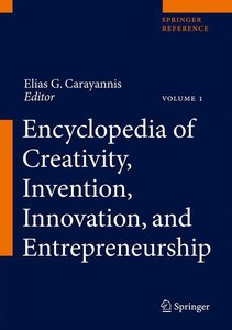 Encyclopedia of Creativity, Invention, Innovation and Entreprene