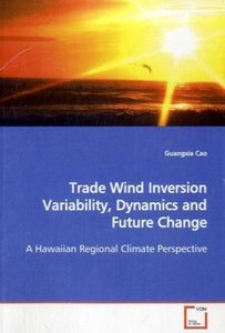 Trade Wind Inversion Variability, Dynamics and FutureChange