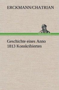 Geschichte eines Anno 1813 Konskribierten
