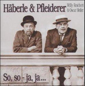Häberle und Pfleiderer, So so - ja ja, 1 CD-Audio