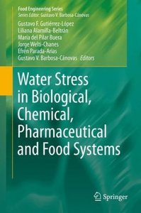 Water Stress in Biological, Chemical, Pharmaceutical and Food Sy
