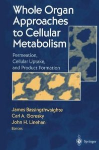 Whole Organ Approaches to Cellular Metabolism