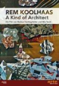 Rem Koolhaas - A Kind Of Archi