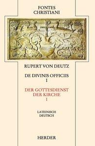 Liber de divinis officiis 1 / Der Gottesdienst der Kirche 1