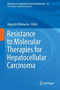 Resistance to Molecular Therapies for Hepatocellular Carcinoma