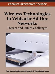 Wireless Technologies in Vehicular Ad Hoc Networks: Present and