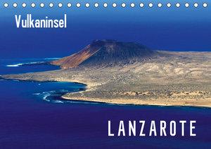 Vulkaninsel Lanzarote (Tischkalender 2019 DIN A5 quer)