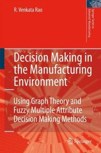 Decision Making in the Manufacturing Environment