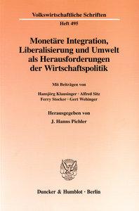 Monetäre Integration, Liberalisierung und Umwelt als Herausforde