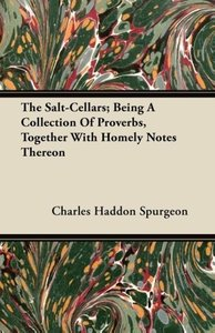 The Salt-Cellars; Being A Collection Of Proverbs, Together With