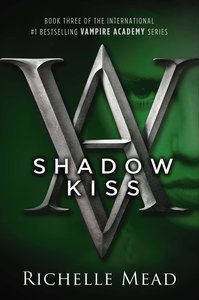 Vampire Academy 03. Shadow Kiss