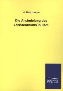 Die Ansiedelung des Christenthums in Rom