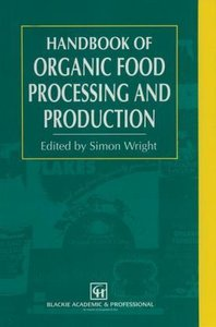 Handbook of Organic Food Processing and Production