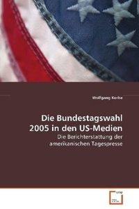 Die Bundestagswahl 2005 in den US-Medien