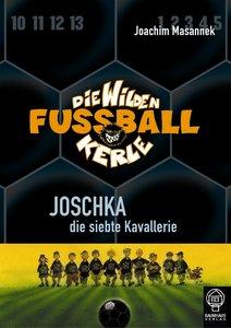 Die Wilden Fussballkerle 09: Joschka, die siebte Kavallerie