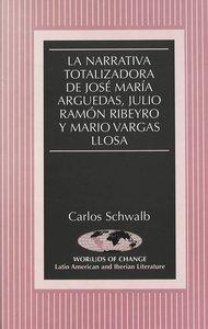 La narrativa totalizadora de José María Arguedas, Julio Ramón Ri