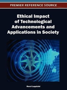 Ethical Impact of Technological Advancements and Applications in