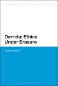 Derrida: Ethics Under Erasure