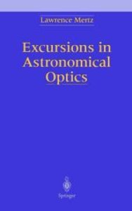 Excursions in Astronomical Optics