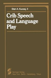 Crib Speech and Language Play