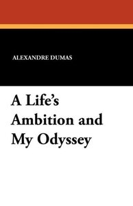 A Life's Ambition and My Odyssey