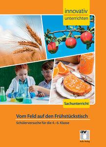 """Innovativ Unterrichten """"Vom Feld auf den Frühstückstisch"""""""
