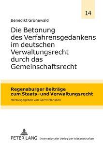 Die Betonung des Verfahrensgedankens im deutschen Verwaltungsrec