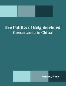 The Politics of Neighborhood Governance in China