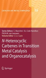 N-Heterocyclic Carbenes in Transition Metal Catalysis and Organo