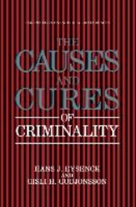 The Causes and Cures of Criminality