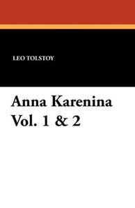 Anna Karenina Vol. 1 & 2