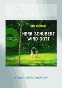 Herr Schubert wird Gott (DAISY Edtion)