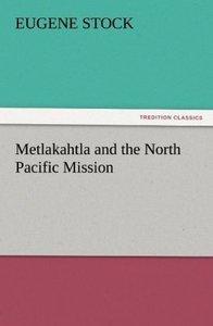 Metlakahtla and the North Pacific Mission