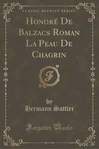 Honoré De Balzacs Roman La Peau De Chagrin (Classic Reprint)