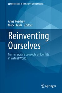 Reinventing Ourselves: Contemporary Concepts of Identity in Virt