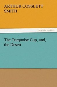 The Turquoise Cup, and, the Desert