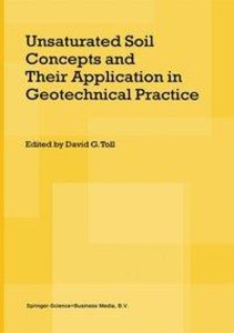 Unsaturated Soil Concepts and Their Application in Geotechnical