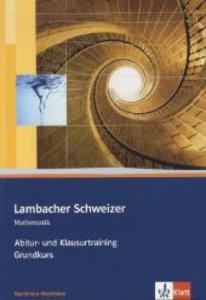 Lambacher Schweizer Abitur- und Klausurtraining. Arbeitsheft Gru