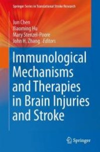 Immunological Mechanisms and Therapies in Brain Injuries and Str