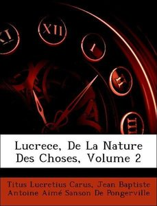 Lucrece, De La Nature Des Choses, Volume 2