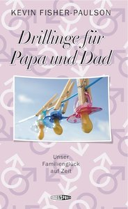 Drillinge für Papa und Dad